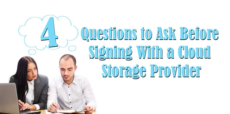 4-questions-to-ask-before-signing-with-a-cloud-storage-provider