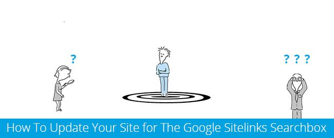 How-To-Update-Your-Site-for-The-Google-Sitelinks-Searchbox